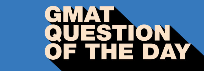 GMAT Question of the Day
